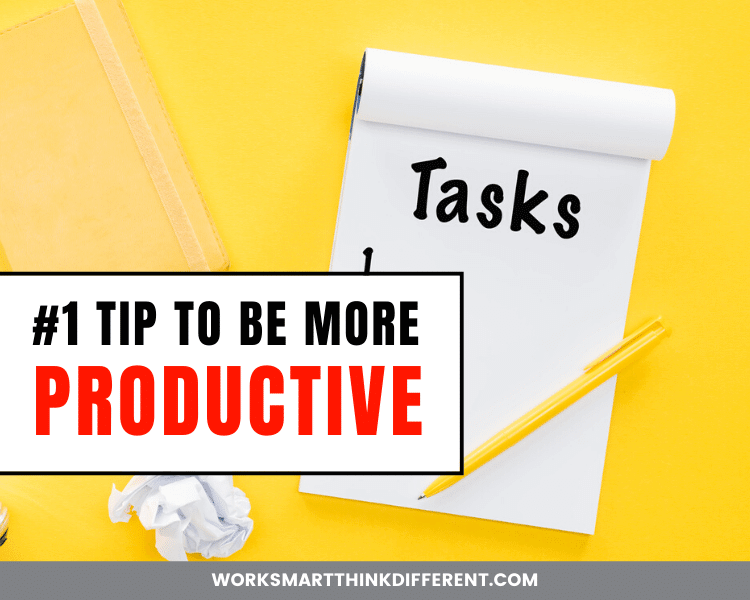 No.1 Tip to Be More Productive