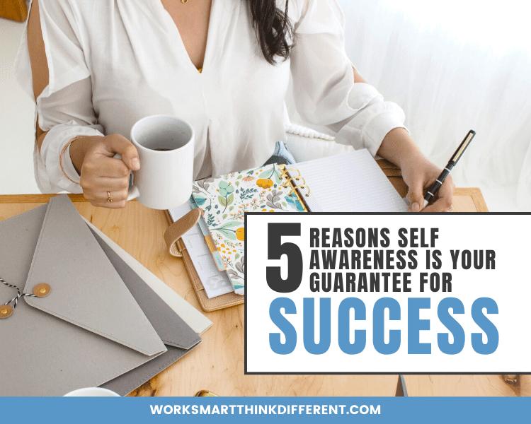 5 Reasons Self Awareness is Your Guarantee for Success