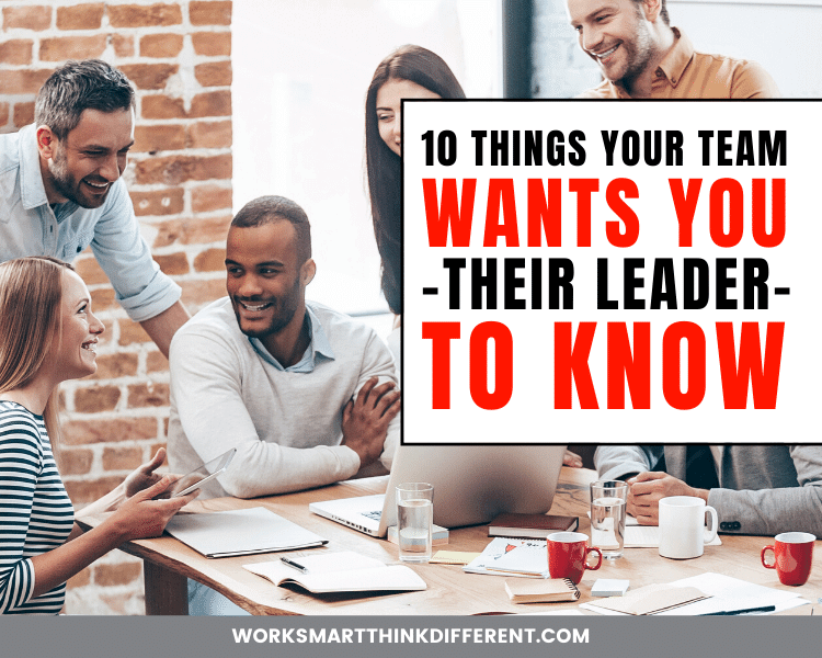 10 Things Your Team Wants You -their Leader- to Know