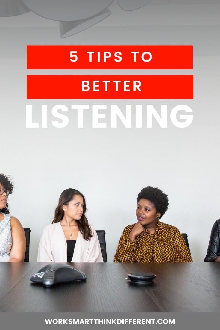 5 Tips to Better5 Tips to Better Listening Listening
