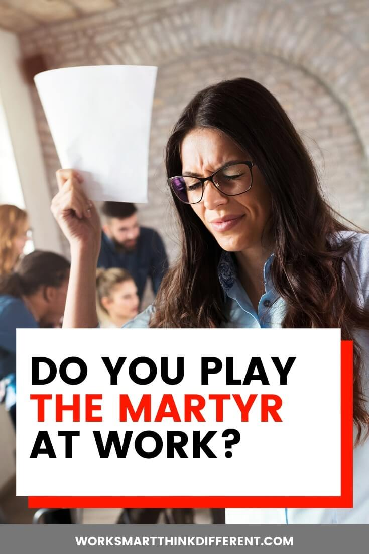 Do You Play the Martyr (or victim) at Work?