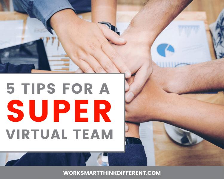 5 Tips for a Super Virtual Team