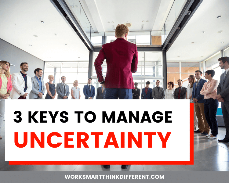 3 Keys to Manage Uncertainty