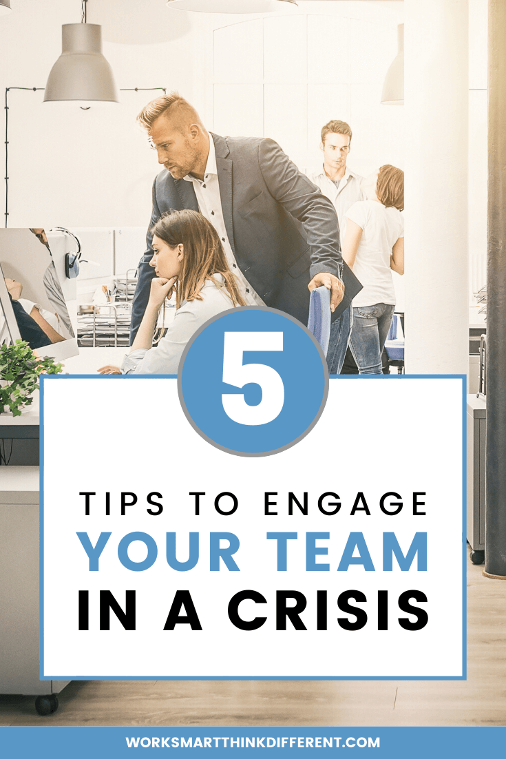 5 Tips to Engage Your Team in a Crisis