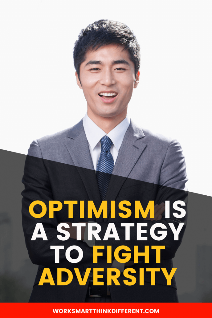 Optimism is a Strategy to Fight Adversity