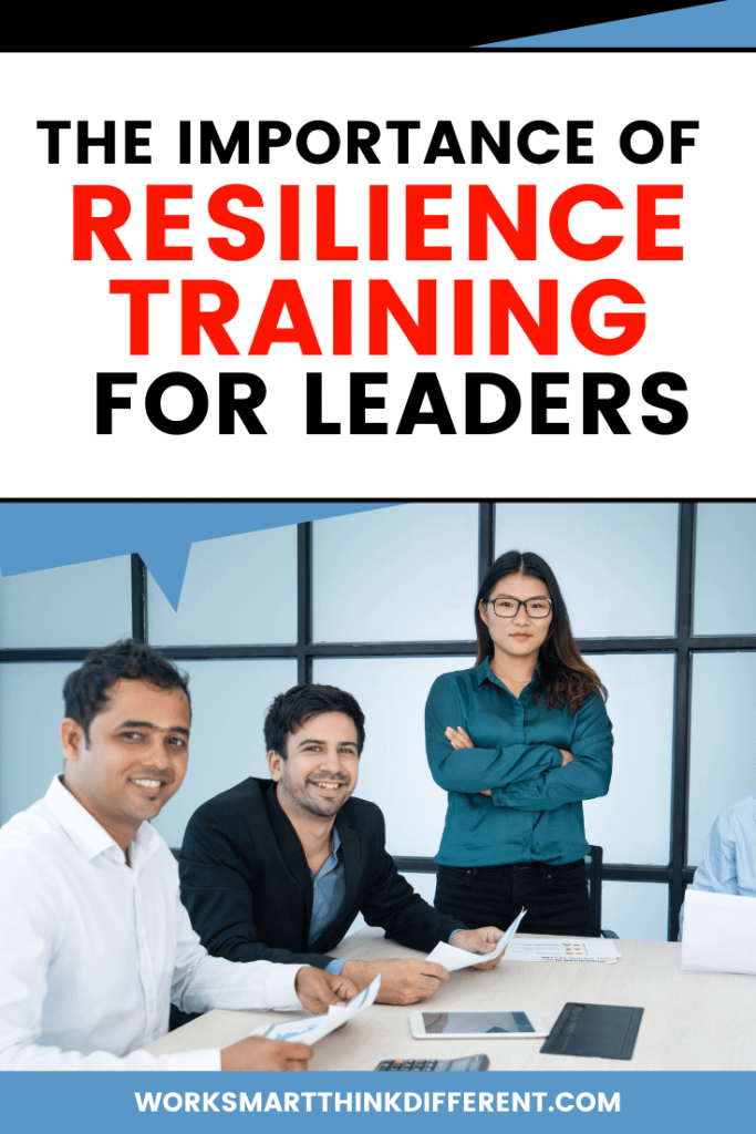 THE IMPORTANCE OF RESILIENCE TRAINING FOR LEADERS
