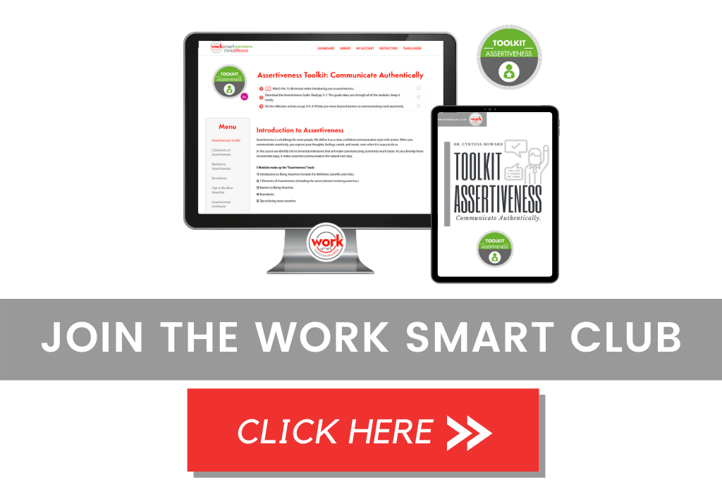 Join the Work Smart Club for access to the Assertiveness Toolkit