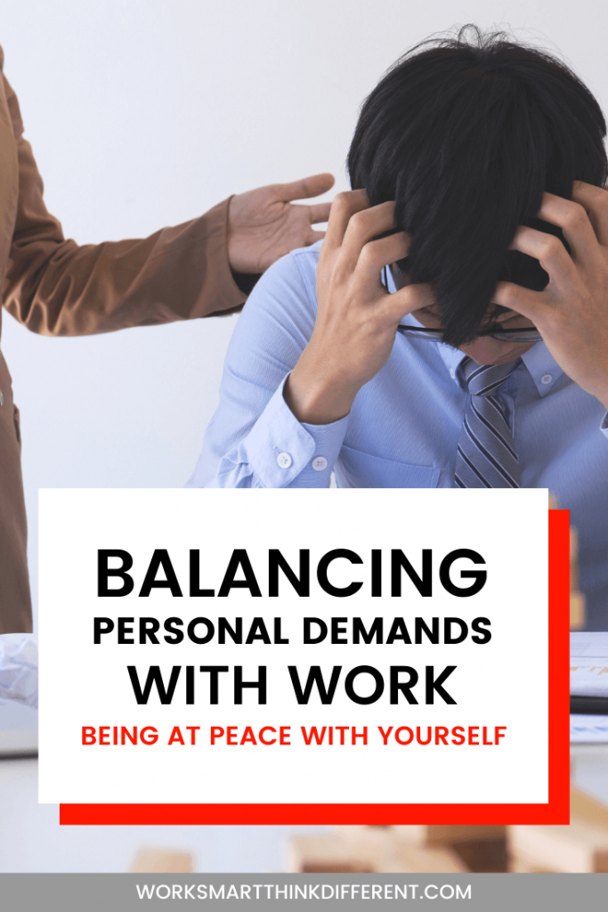 Balancing Personal Demands with Work – Being at Peace with Yourself
