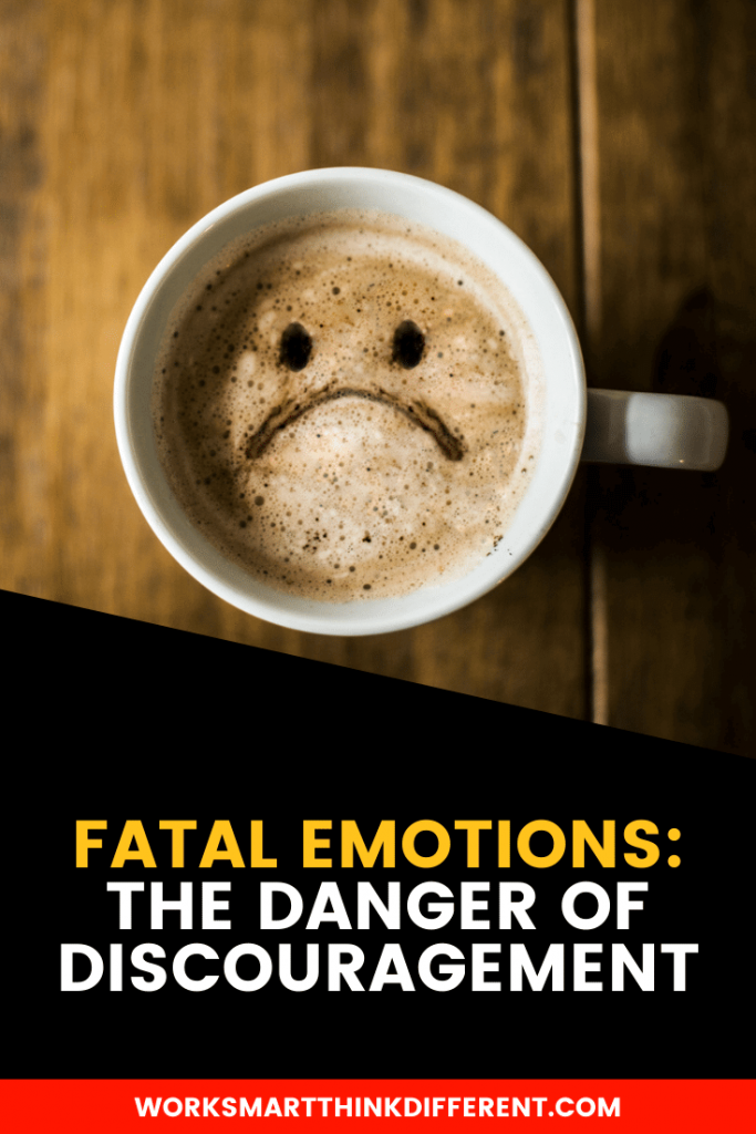 Fatal Emotions the danger of discouragement