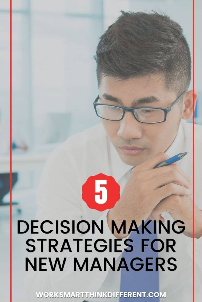 5 Decision Making Strategies for New Managers