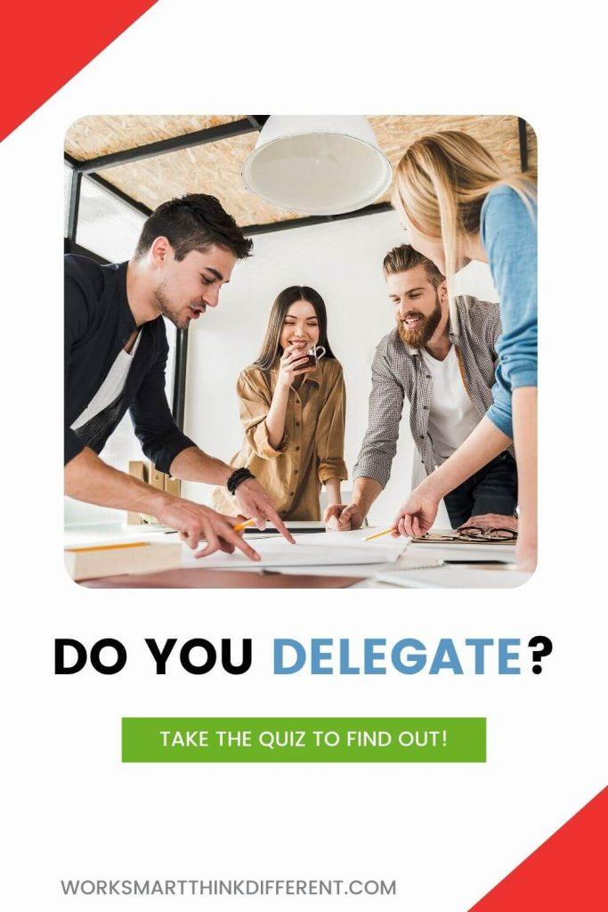 Do you delegate? Take the Quiz