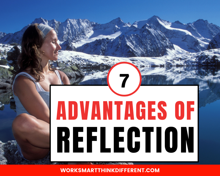 7 Advantages Self Awareness and Reflection